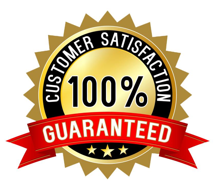 Customer Satisfaction Guaranteed